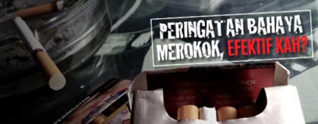 Peringatan Bahaya Merokok, Efektifkah? - Komen Kamu Greeners Co